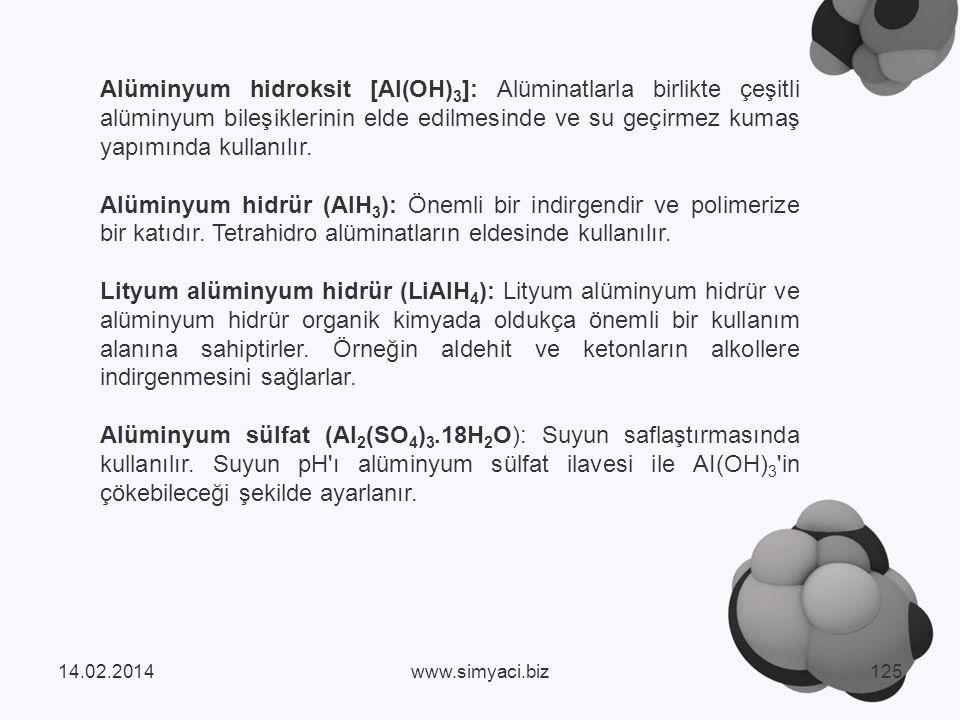 Alüminyum hidroksit [AI(OH) 3 ]: Alüminatlarla birlikte çeşitli alüminyum bileşiklerinin elde edilmesinde ve su geçirmez kumaş yapımında kullanılır.