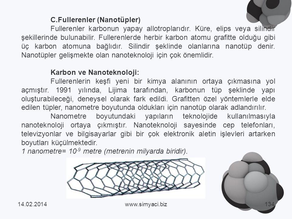 C.Fullerenler (Nanotüpler) Fullerenler karbonun yapay allotroplarıdır.