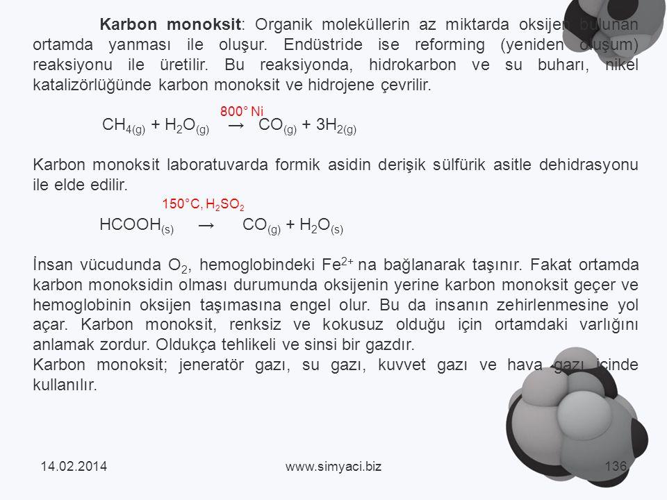 Karbon monoksit: Organik moleküllerin az miktarda oksijen bulunan ortamda yanması ile oluşur.