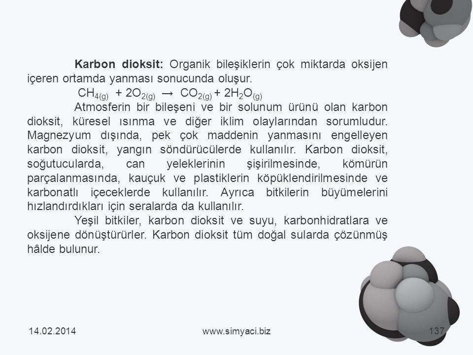 Karbon dioksit: Organik bileşiklerin çok miktarda oksijen içeren ortamda yanması sonucunda oluşur.