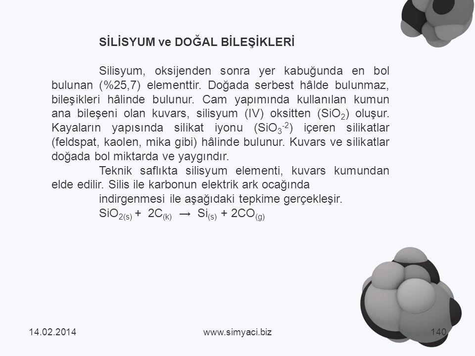 SİLİSYUM ve DOĞAL BİLEŞİKLERİ Silisyum, oksijenden sonra yer kabuğunda en bol bulunan (%25,7) elementtir.