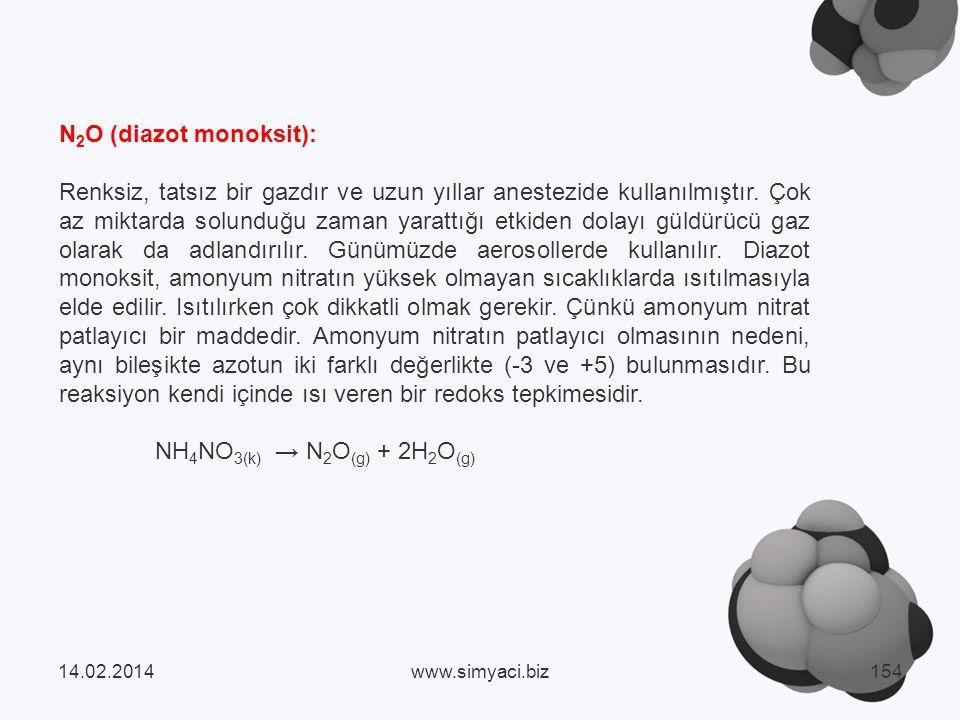 N 2 O (diazot monoksit): Renksiz, tatsız bir gazdır ve uzun yıllar anestezide kullanılmıştır.