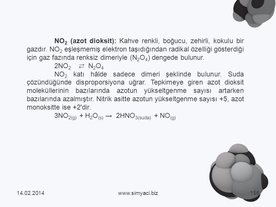 NO 2 (azot dioksit): Kahve renkli, boğucu, zehirli, kokulu bir gazdır.