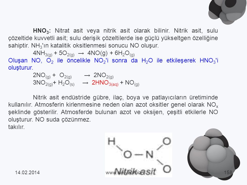 HNO 3 : Nitrat asit veya nitrik asit olarak bilinir.