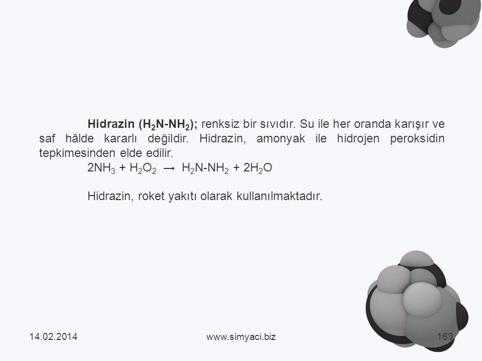 Hidrazin (H 2 N-NH 2 ); renksiz bir sıvıdır.
