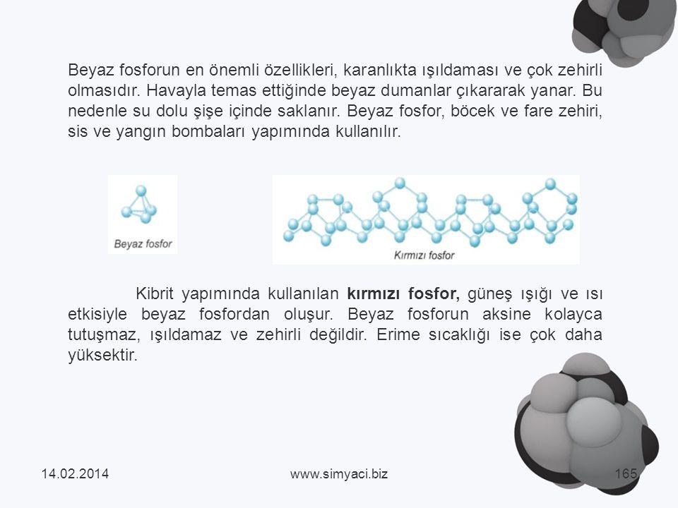 Beyaz fosforun en önemli özellikleri, karanlıkta ışıldaması ve çok zehirli olmasıdır.