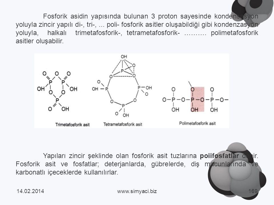Fosforik asidin yapısında bulunan 3 proton sayesinde kondensasyon yoluyla zincir yapılı di-, tri-,...