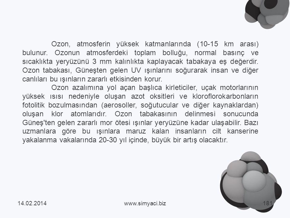 Ozon, atmosferin yüksek katmanlarında (10-15 km arası) bulunur.