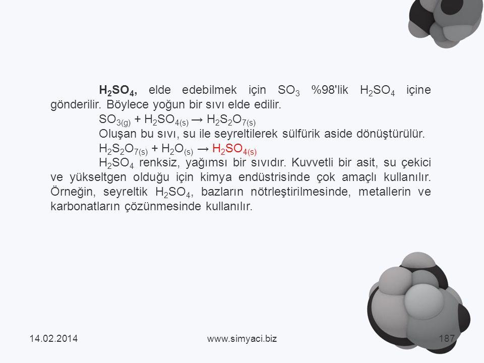 H 2 SO 4, elde edebilmek için SO 3 %98 lik H 2 SO 4 içine gönderilir.