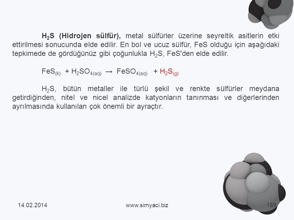 H 2 S (Hidrojen sülfür), metal sülfürler üzerine seyreltik asitlerin etki ettirilmesi sonucunda elde edilir.
