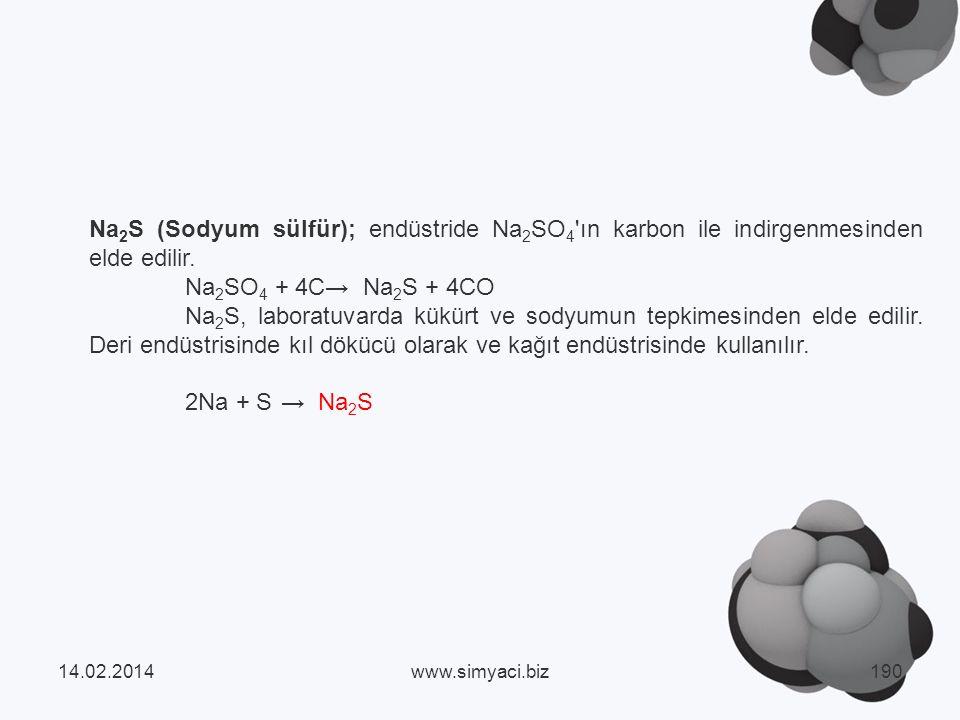 Na 2 S (Sodyum sülfür); endüstride Na 2 SO 4 ın karbon ile indirgenmesinden elde edilir.