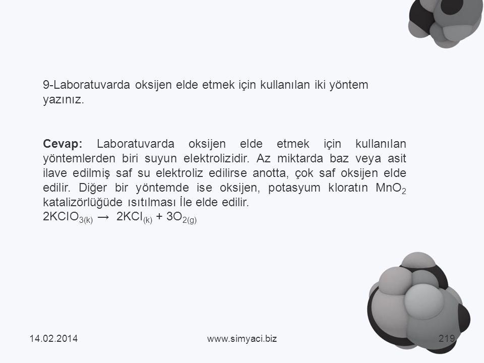 9-Laboratuvarda oksijen elde etmek için kullanılan iki yöntem yazınız.
