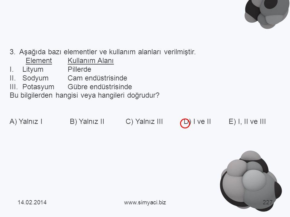 3.Aşağıda bazı elementler ve kullanım alanları verilmiştir.