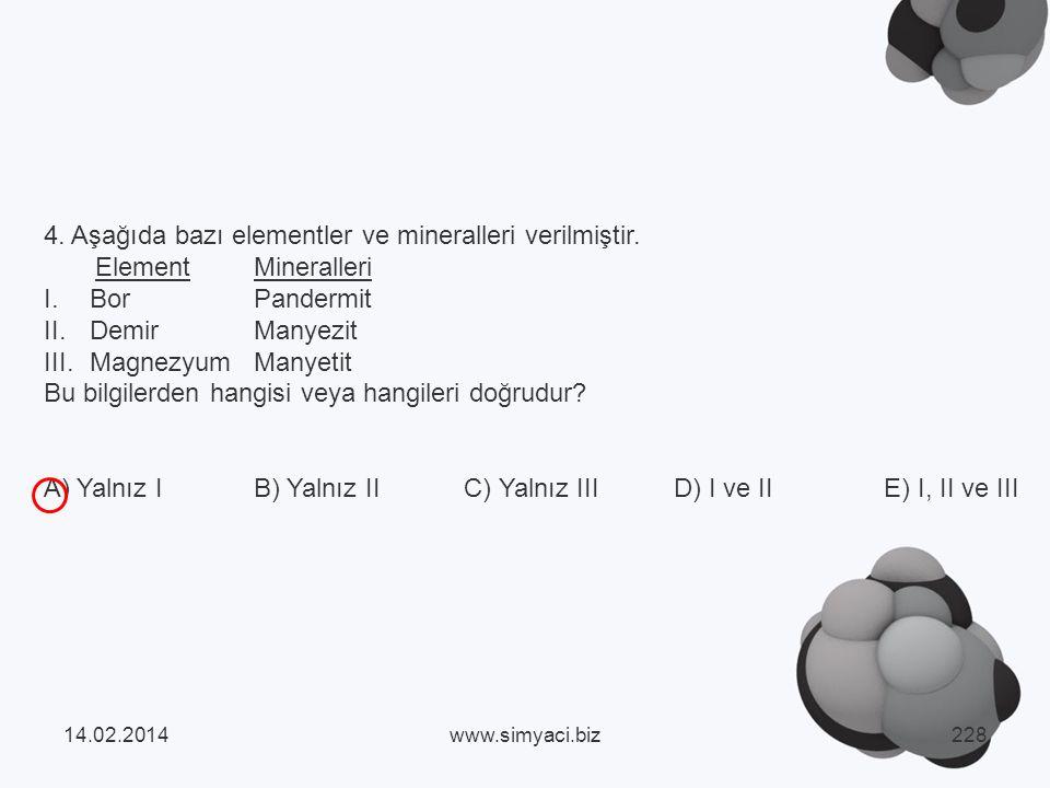4.Aşağıda bazı elementler ve mineralleri verilmiştir.