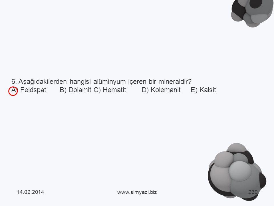 6.Aşağıdakilerden hangisi alüminyum içeren bir mineraldir.
