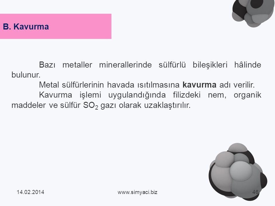 Bazı metaller minerallerinde sülfürlü bileşikleri hâlinde bulunur.