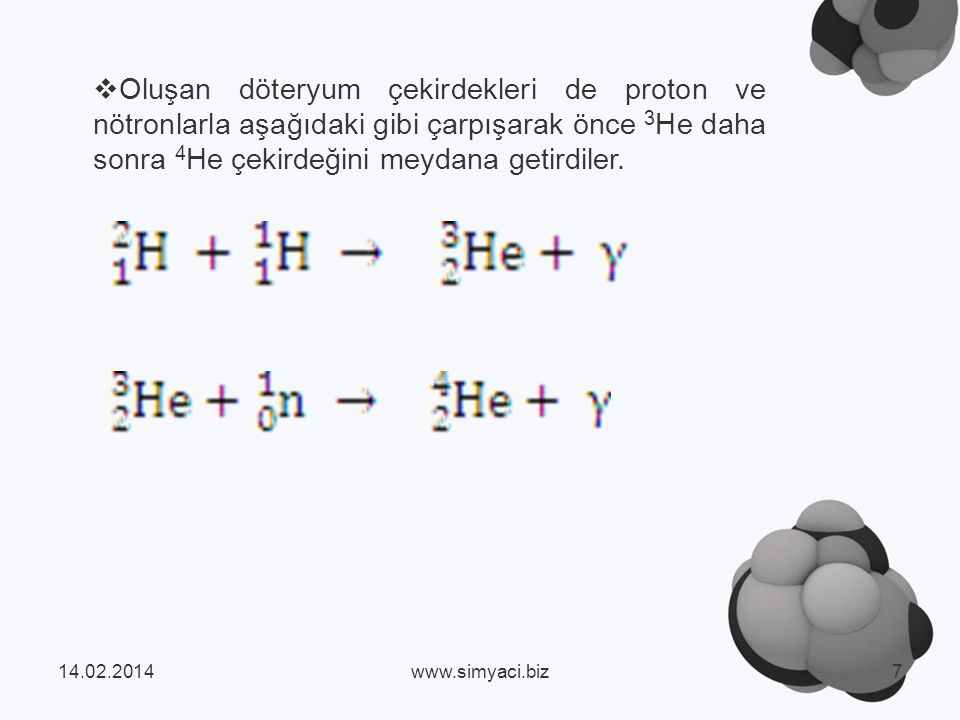 Oluşan döteryum çekirdekleri de proton ve nötronlarla aşağıdaki gibi çarpışarak önce 3 He daha sonra 4 He çekirdeğini meydana getirdiler.