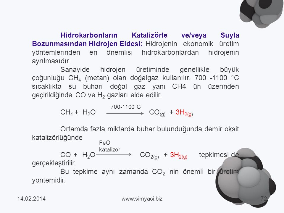 Hidrokarbonların Katalizörle ve/veya Suyla Bozunmasından Hidrojen Eldesi: Hidrojenin ekonomik üretim yöntemlerinden en önemlisi hidrokarbonlardan hidrojenin ayrılmasıdır.