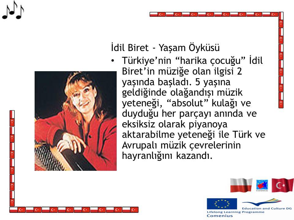 İdil Biret - Yaşam Öyküsü Türkiyenin harika çocuğu İdil Biretin müziğe olan ilgisi 2 yaşında başladı.