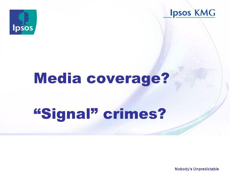 """Nobody's Unpredictable Media coverage? """"Signal"""" crimes?"""