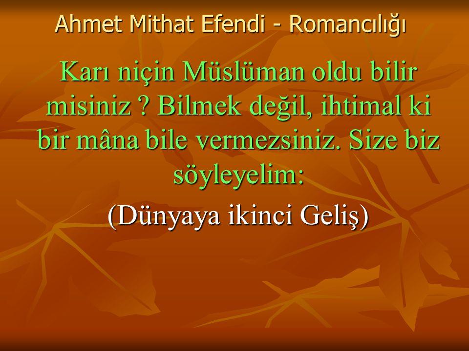 Ahmet Mithat Efendi - Romancılığı Karı niçin Müslüman oldu bilir misiniz .