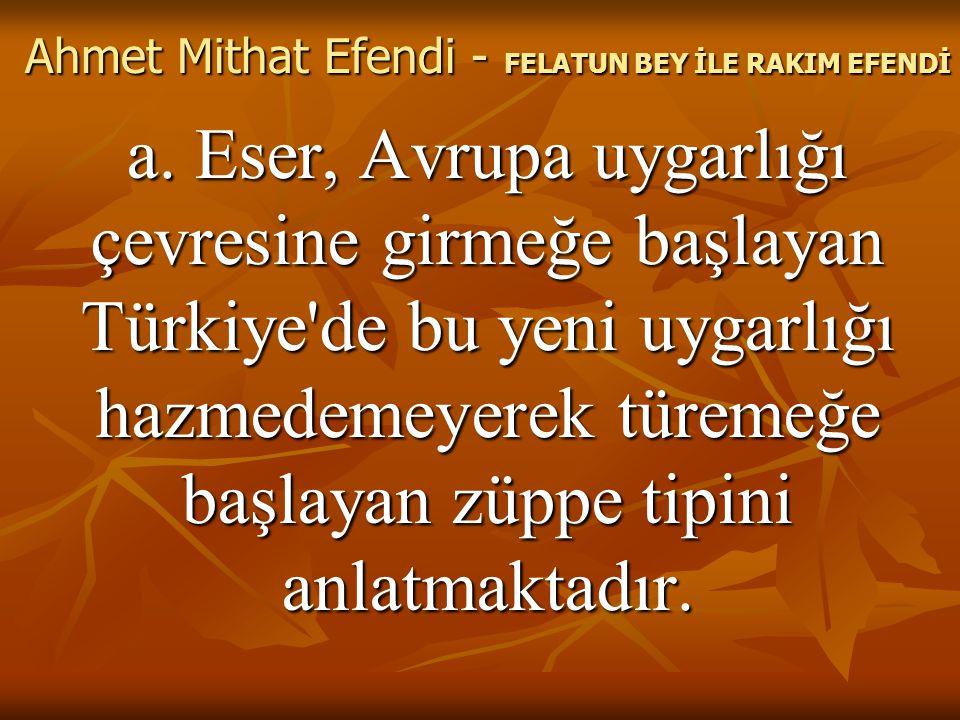 Ahmet Mithat Efendi - FELATUN BEY İLE RAKIM EFENDİ a.