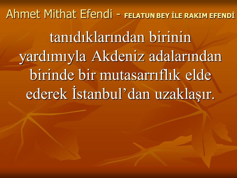 tanıdıklarından birinin yardımıyla Akdeniz adalarından birinde bir mutasarrıflık elde ederek İstanbul'dan uzaklaşır.