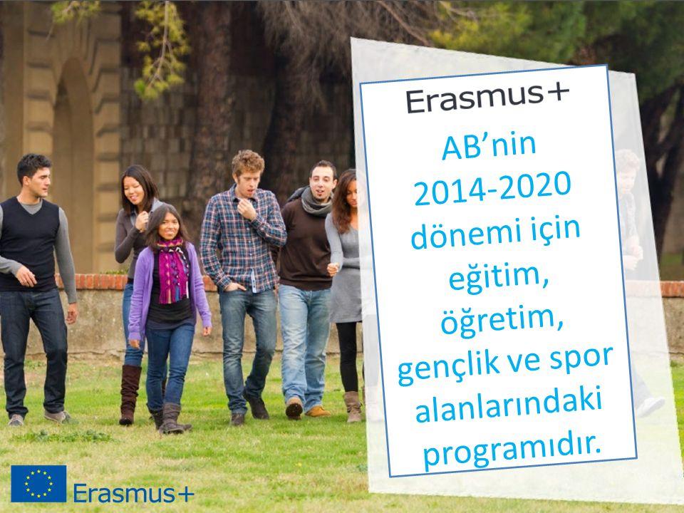 AB'nin 2014-2020 dönemi için eğitim, öğretim, gençlik ve spor alanlarındaki programıdır.