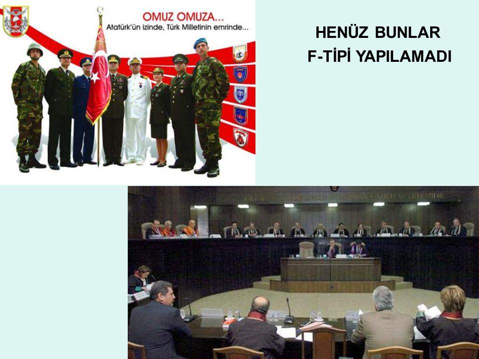 HENÜZ BUNLAR F-TİPİ YAPILAMADI