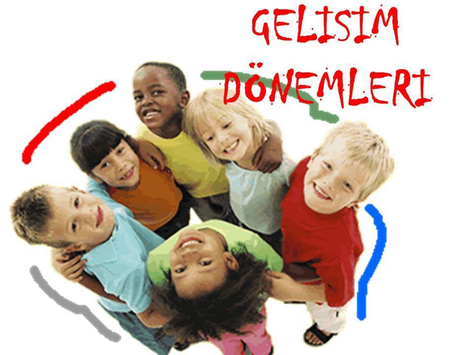 GELISIM DÖNEMLERI