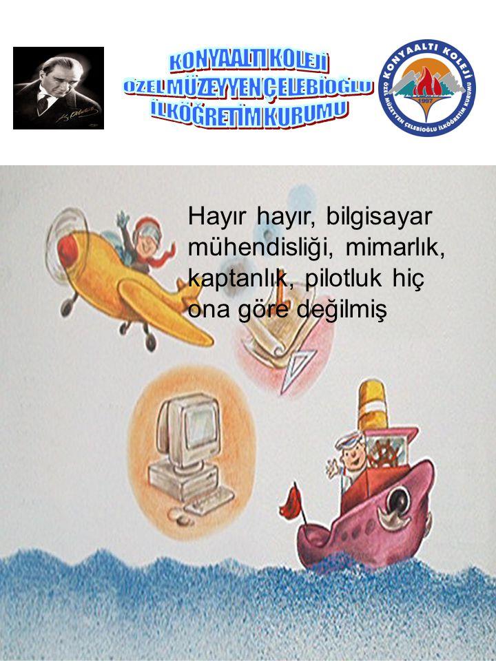 Çocuk okula gittiğinde öğretmenine, Ben Atatürk olmak istiyorum, ama nasıl Atatürk olunur bilmiyorum demiş.