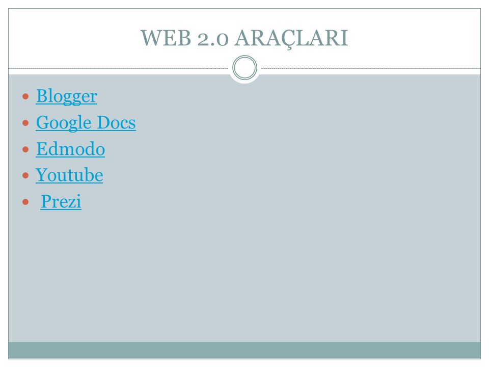 WEB 2.0 ARAÇLARI Blogger Google Docs Edmodo Youtube Prezi