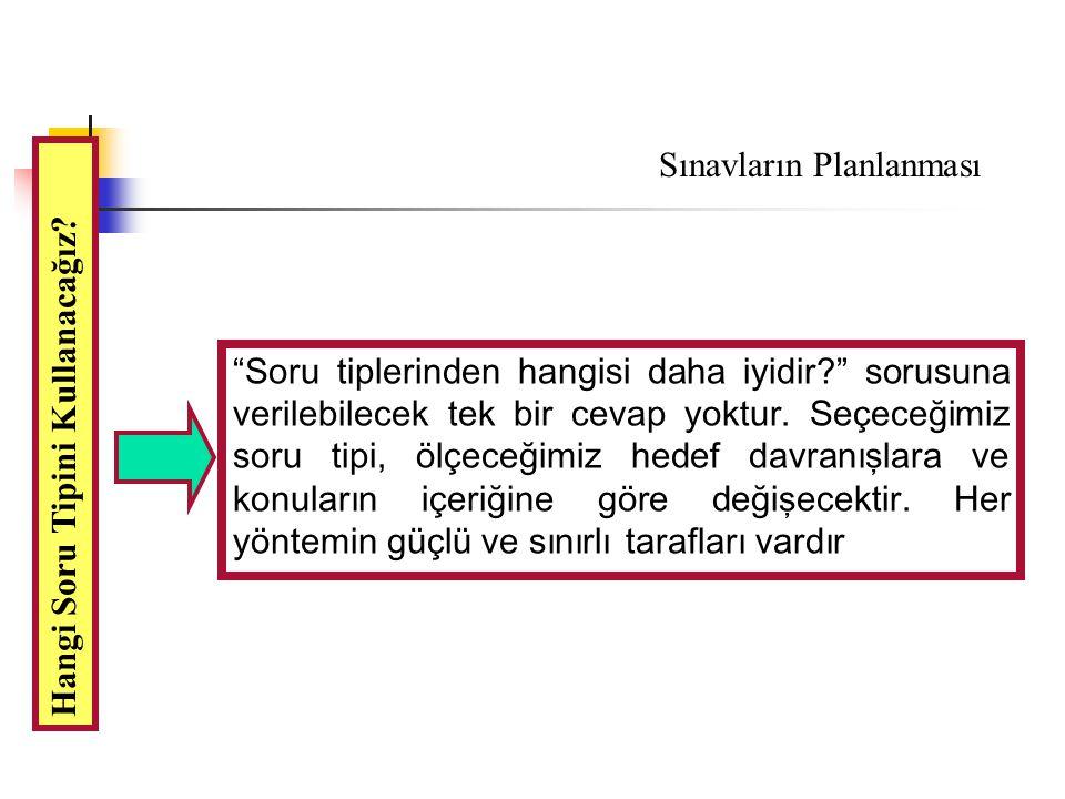 5- Seçeneklerde tekrarlanabilecek kısımlar köke konularak tekrarlar önlenmelidir.