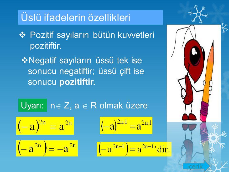 "Tanım: Tanım: a  R, n  Z + olmak üzere n tane a'nın çarpımı olan a n ifadesine üslü ifade denir. a n ifadesindeki a'ya ""taban"" n'ye de ""üs"" denir. a"