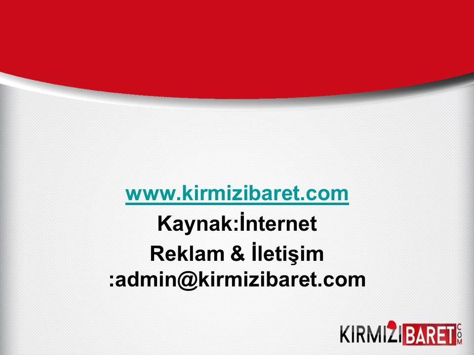 www.kirmizibaret.com Kaynak:İnternet Reklam & İletişim :admin@kirmizibaret.com