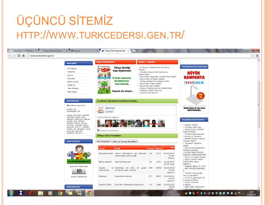 ÜÇÜNCÜ SİTEMİZ HTTP :// WWW. TURKCEDERSI. GEN. TR /