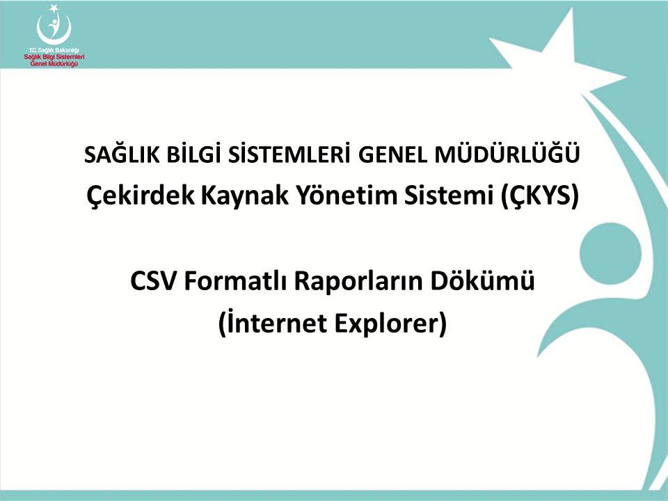 2 İnternet Explorer ''CSV'' formatlı raporların dökümünü düzgün alabilmek için ''Uyumluluk Görünümü Ayarları'' bölümünü açıyoruz.