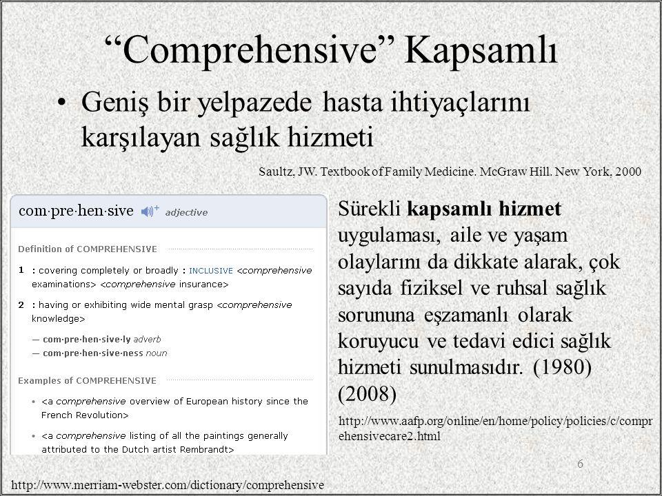 """""""Comprehensive"""" Kapsamlı Geniş bir yelpazede hasta ihtiyaçlarını karşılayan sağlık hizmeti 6 http://www.merriam-webster.com/dictionary/comprehensive S"""