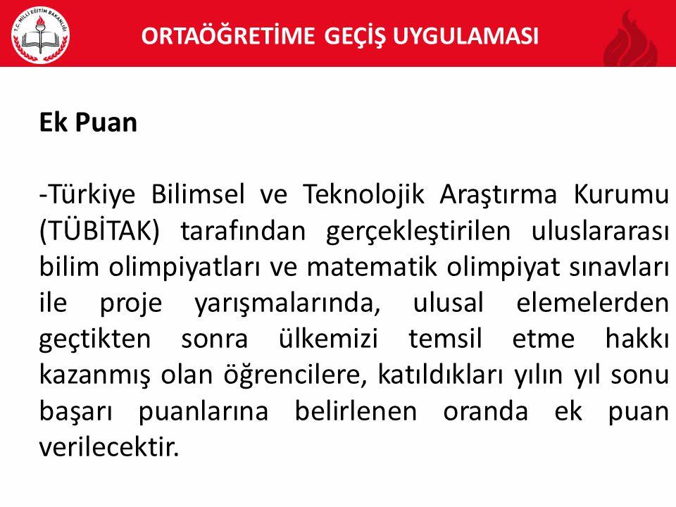 Ek Puan -Türkiye Bilimsel ve Teknolojik Araştırma Kurumu (TÜBİTAK) tarafından gerçekleştirilen uluslararası bilim olimpiyatları ve matematik olimpiyat