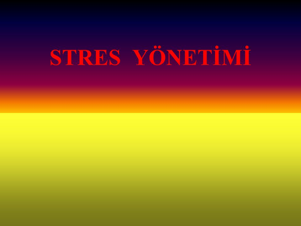 Rahatlama yolları Gevşeme/rahatlama: Gerilimi hızlı ve kolay azaltma.