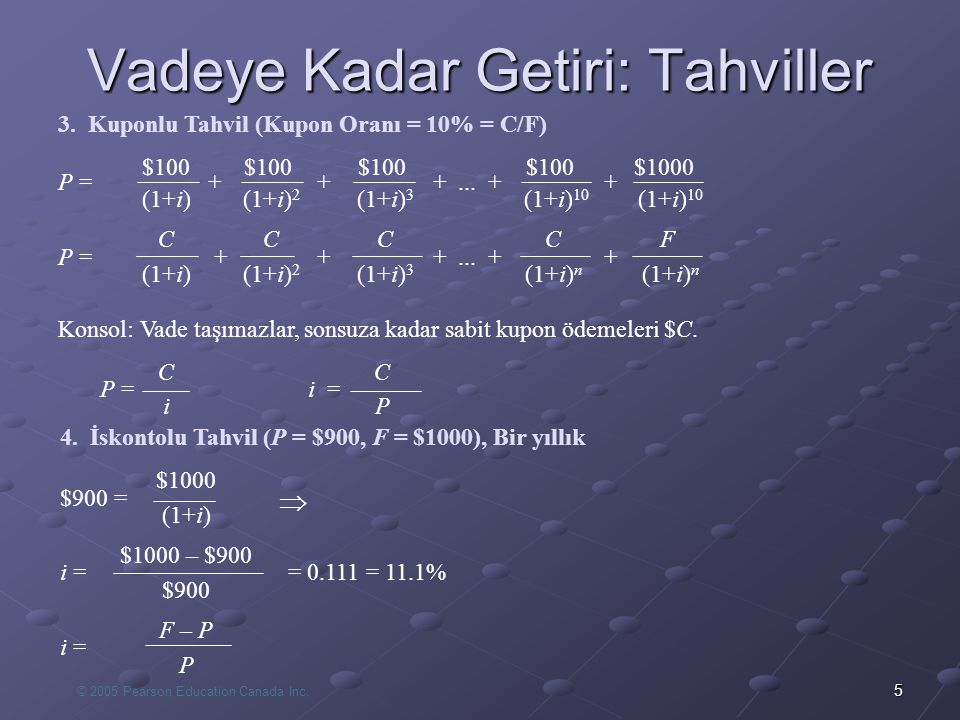 © 2005 Pearson Education Canada Inc.5 Vadeye Kadar Getiri: Tahviller  4.