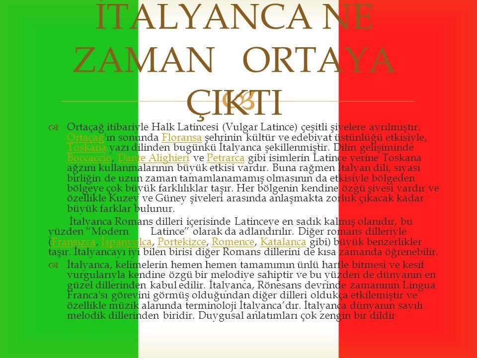   Ortaçağ itibariyle Halk Latincesi (Vulgar Latince) çeşitli şivelere ayrılmıştır. Ortaçağ'ın sonunda Floransa şehrinin kültür ve edebiyat üstünlüğü