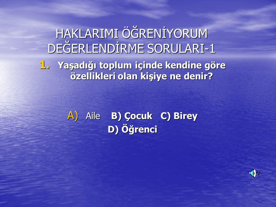 HAKLARIMI ÖĞRENİYORUM DEĞERLENDİRME SORULARI-1 1.