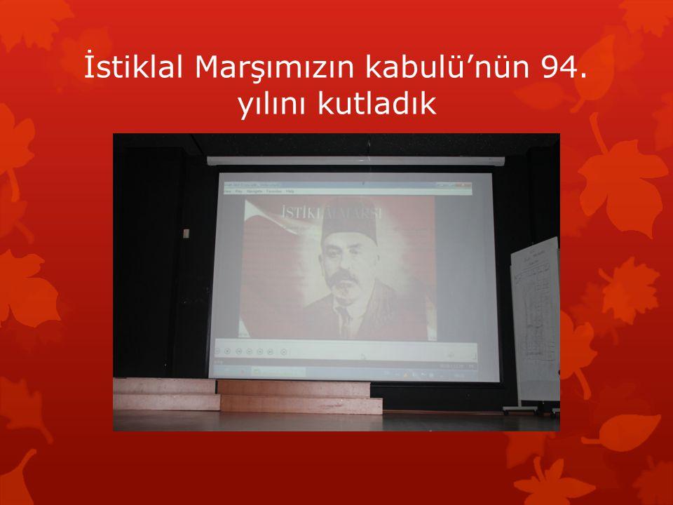 İstiklal Marşımızın kabulü'nün 94. yılını kutladık