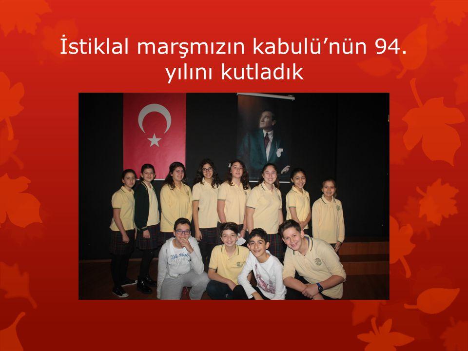 İstiklal marşmızın kabulü'nün 94. yılını kutladık