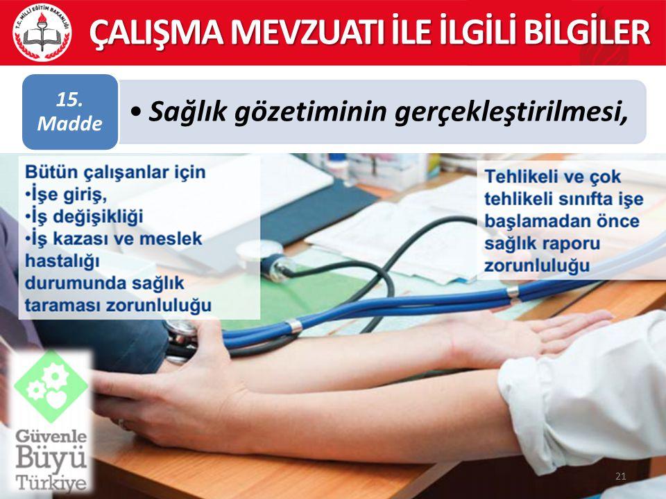 Sağlık gözetiminin gerçekleştirilmesi, 15. Madde 21 ÇALIŞMA MEVZUATI İLE İLGİLİ BİLGİLER