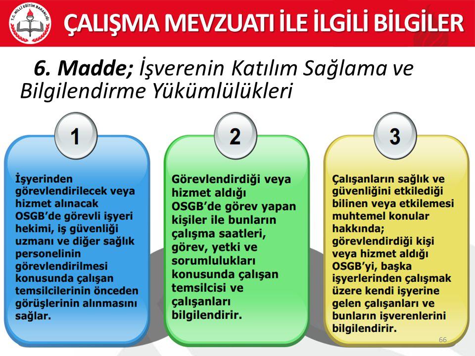 66 ÇALIŞMA MEVZUATI İLE İLGİLİ BİLGİLER 6.