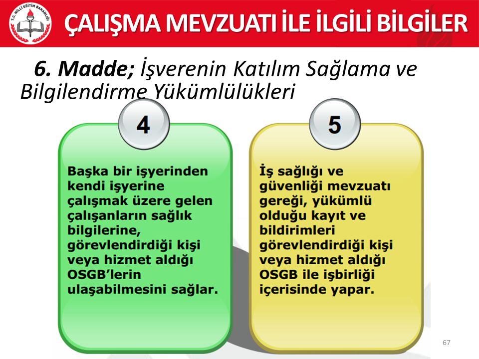 67 ÇALIŞMA MEVZUATI İLE İLGİLİ BİLGİLER 6.
