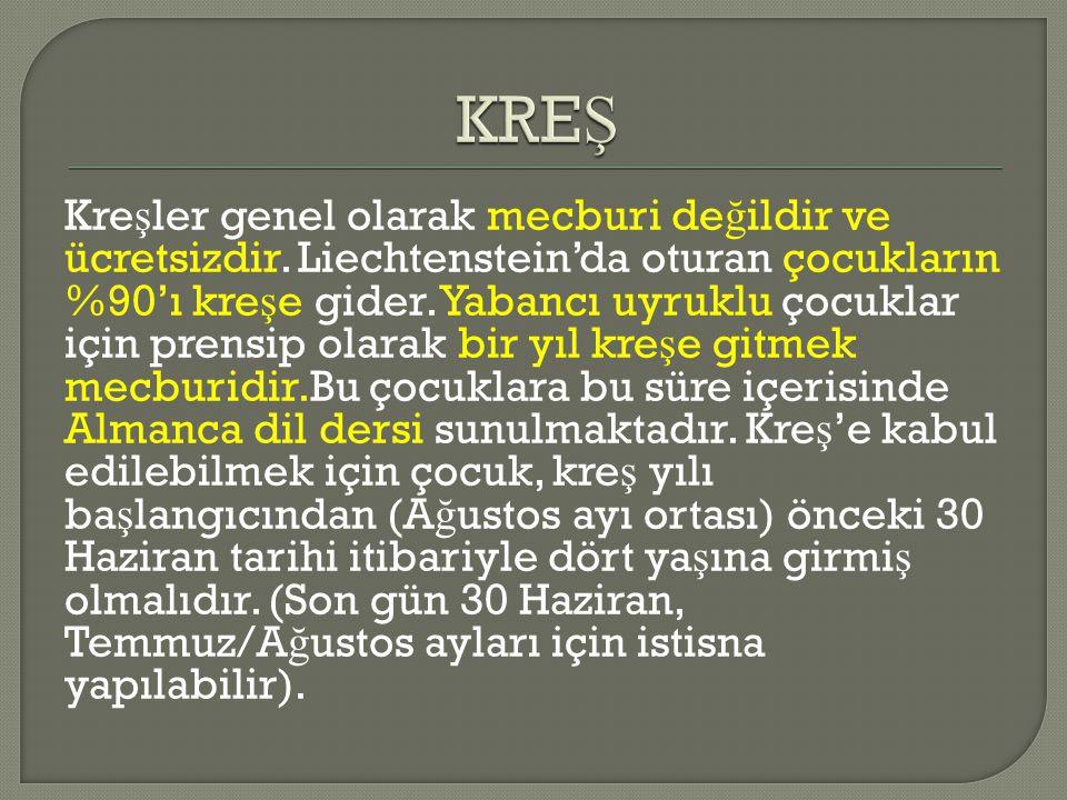 Kre ş ler genel olarak mecburi de ğ ildir ve ücretsizdir.