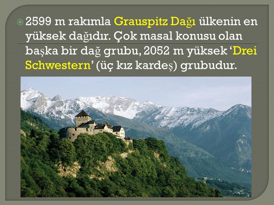  2599 m rakımla Grauspitz Da ğ ı ülkenin en yüksek da ğ ıdır.
